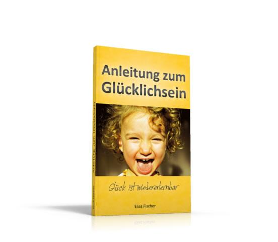 Anleitung zum Glücklichsein - Das Buch