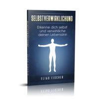Selbstverwirklichung - Das Buch - Elias Fischer